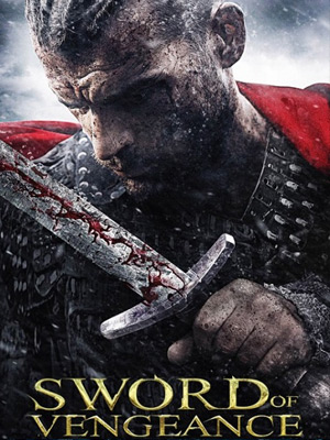 Меч мести / Sword of Vengeance (2015) онлайн